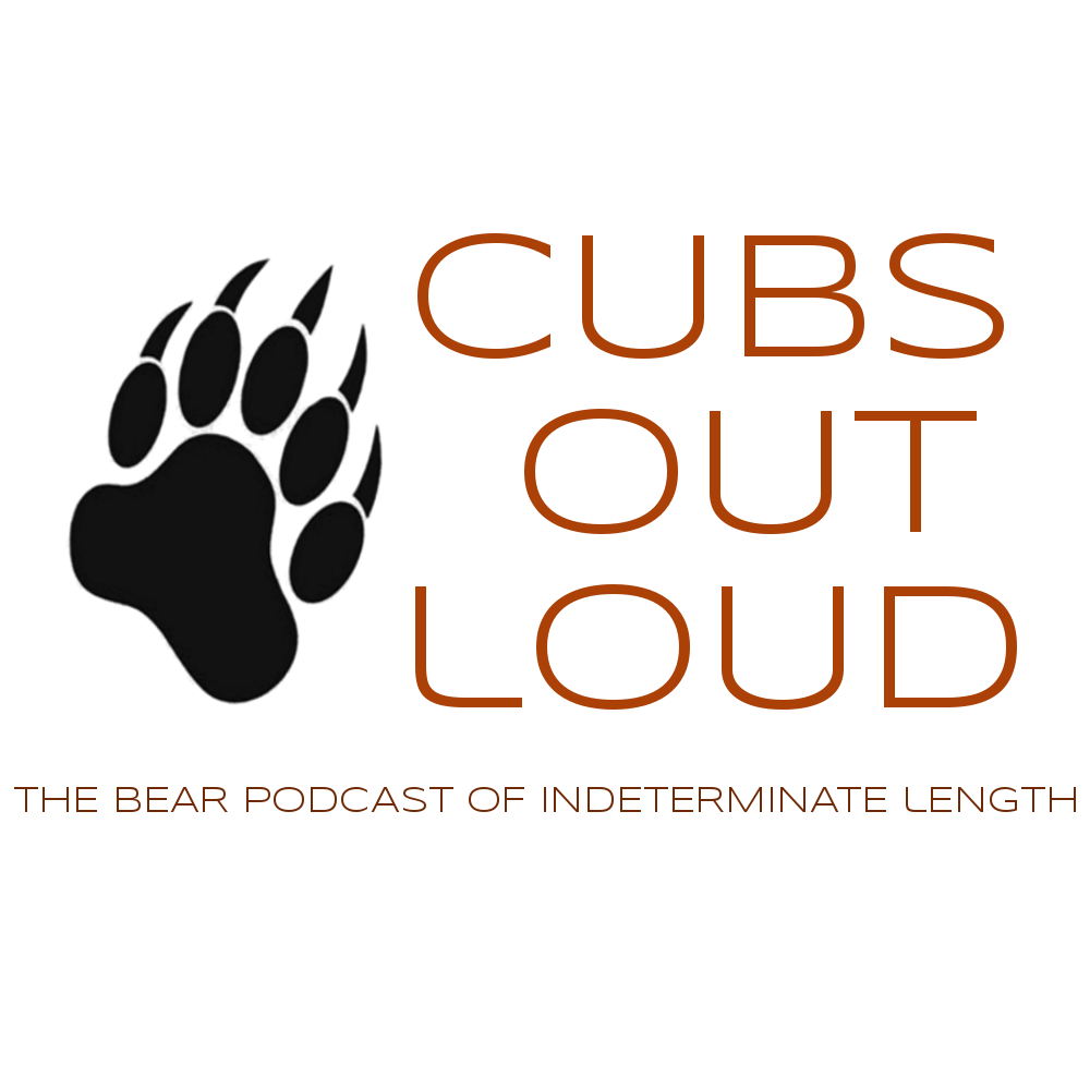 Cubs Out Loud – The Bear Podcast of Indeterminate Length